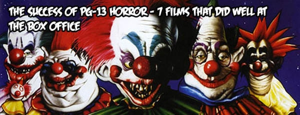 The Success of PG-13 Horror - 7 Films That Did Well at the Box Office