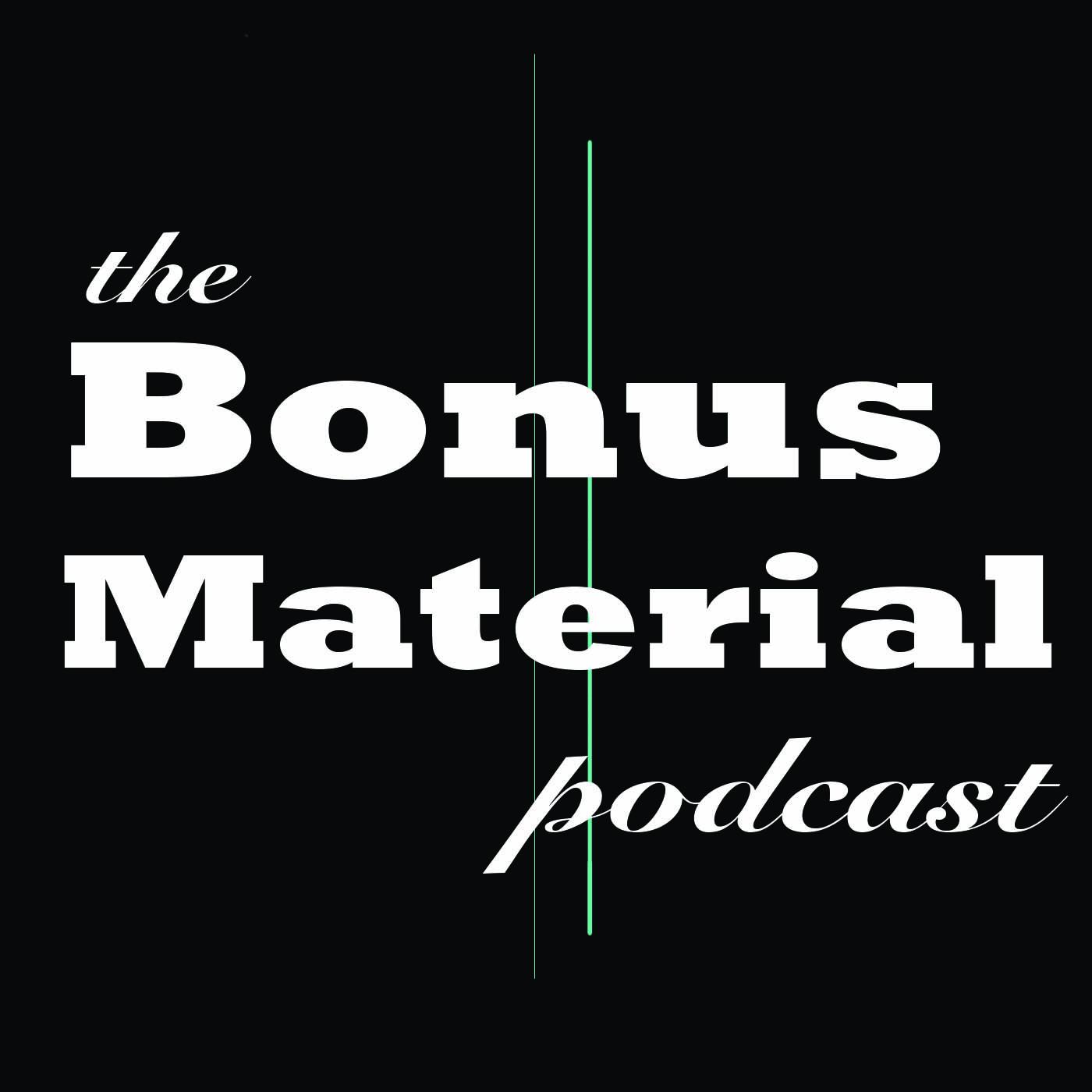 The Bonus Material Podcast - Thom Carnell