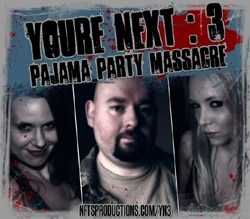 You're Next 3: Pajama Party Massacre (click for larger image)