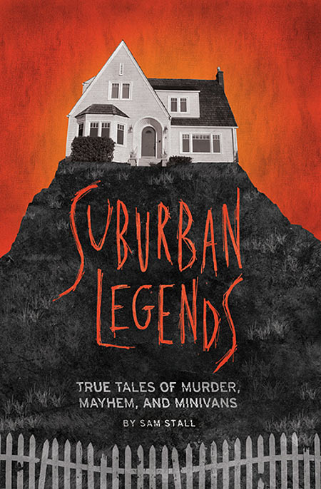 Quirk Books Re-Releasing Suburban Legends: True Tales of Murder, Mayhem, and Minivans