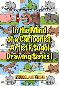 Frank Sudol's In the Mind of a Cartoonist:  Artist F. Sudol Drawing Series I