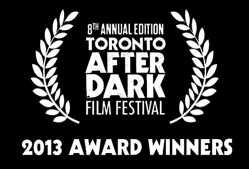 Toronto After Dark Film Festival 2013 Winners