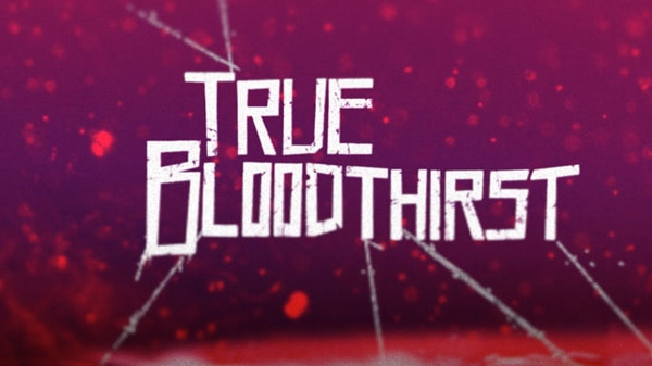 First Look at the Trailer for Syfy's True Bloodthirst