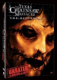 The Texas Chainsaw Massacre: The Beginning Unrated DVD (click for larger image)
