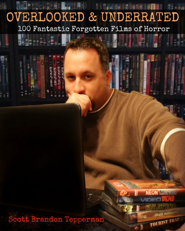 Overlooked and Underrated: 100 Fantastic Forgotten Films of Horror (Book)