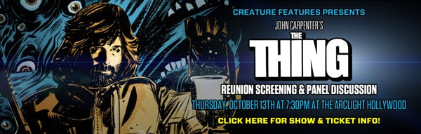 thing1a - Creature Features Presents The Thing Reunion Screening, October 13th