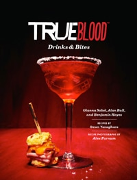 True Blood Drinks & Bites (Cookbook)