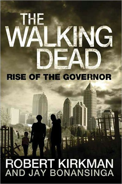 The Walking Dead: Rise of the Governor Coming in Print, eBook, and Audiobook on October 11th