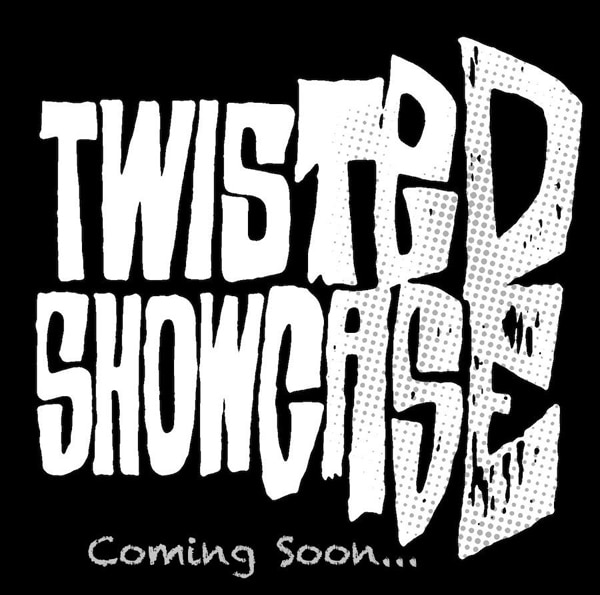 New Web Series Twisted Showcase Starts March 1st