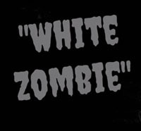 Another White Zombie Rises from the Grave