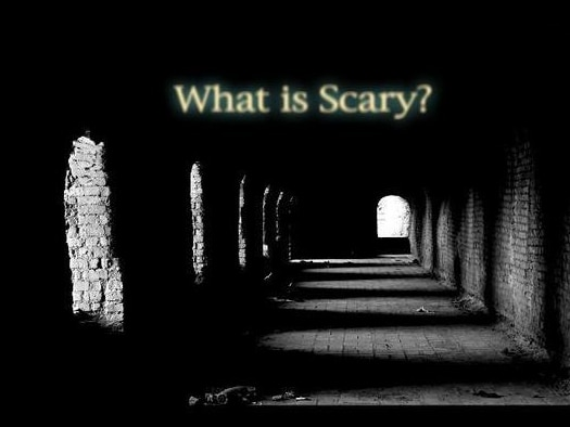 Are you Ready to Find Out What is Scary?