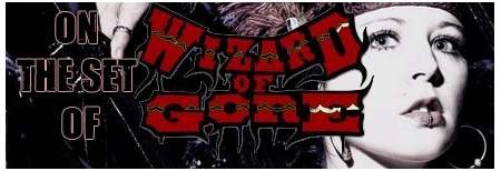 wizardofgoretitle - On the Set of The Wizard of Gore