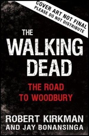 Release Date Set for New Walking Dead Novel - The Road to Woodbury